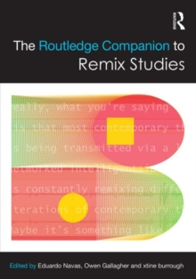 The Routledge Companion to Remix Studies, Hardback Book