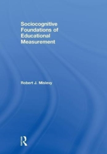 Sociocognitive Foundations of Educational Measurement, Hardback Book