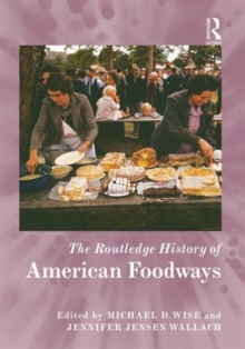 The Routledge History of American Foodways, Hardback Book