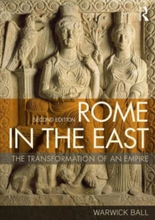 Rome in the East : The Transformation of an Empire, Paperback Book