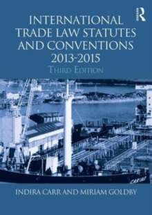 International Trade Law Statutes and Conventions 2013-2015, Paperback / softback Book