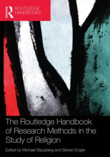 The Routledge Handbook of Research Methods in the Study of Religion, Paperback Book