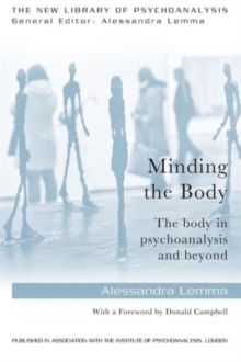 Minding the Body : The body in psychoanalysis and beyond, Paperback Book