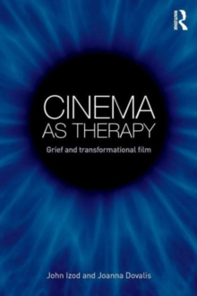 Cinema as Therapy : Grief and transformational film, Paperback / softback Book