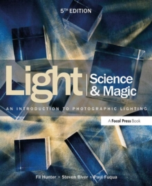 Light Science & Magic : An Introduction to Photographic Lighting, Paperback Book