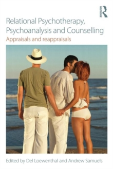 Relational Psychotherapy, Psychoanalysis and Counselling : Appraisals and reappraisals, Paperback / softback Book