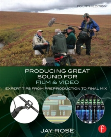 Producing Great Sound for Film and Video : Expert Tips from Preproduction to Final Mix, Paperback / softback Book