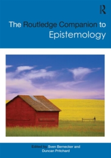 The Routledge Companion to Epistemology, Paperback Book