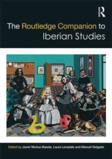 The Routledge Companion to Iberian Studies, Hardback Book