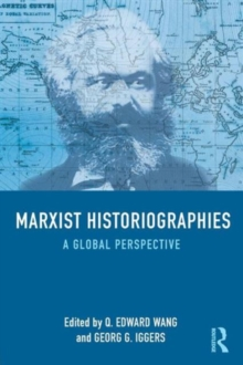 Marxist Historiographies : A Global Perspective, Paperback / softback Book