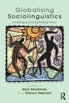 Globalising Sociolinguistics : Challenging and Expanding Theory, Paperback / softback Book