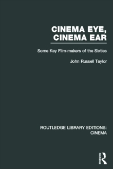 Cinema Eye, Cinema Ear : Some Key Film-Makers of the Sixties, Hardback Book