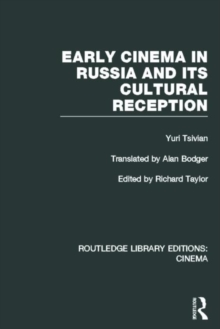 Early Cinema in Russia and its Cultural Reception, Hardback Book
