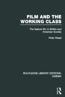 Film and the Working Class : The Feature Film in British and American Society, Hardback Book