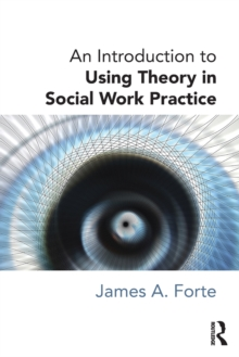 An Introduction to Using Theory in Social Work Practice, Paperback Book