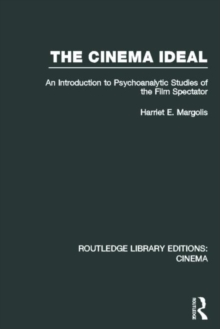The Cinema Ideal : An Introduction to Psychoanalytic Studies of the Film Spectator, Hardback Book