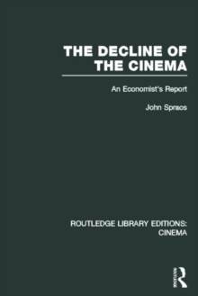 The Decline of the Cinema : An Economist's Report, Hardback Book