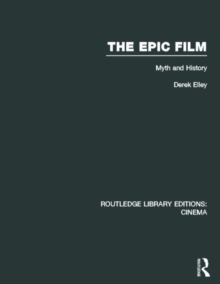 The Epic Film : Myth and History, Hardback Book