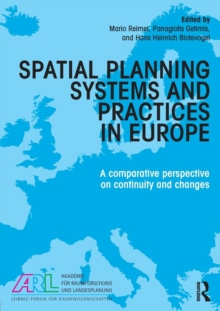 Spatial Planning Systems and Practices in Europe : A Comparative Perspective on Continuity and Changes, Paperback / softback Book