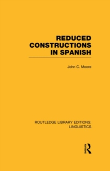 Reduced Constructions in Spanish, Hardback Book