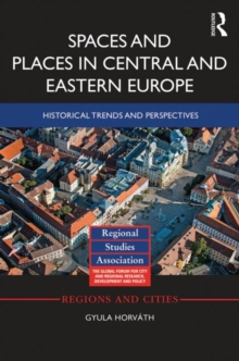 Spaces and Places in Central and Eastern Europe : Historical Trends and Perspectives, Hardback Book