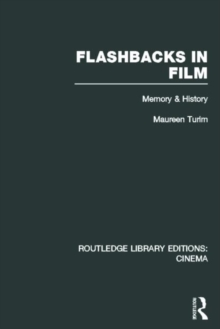 Flashbacks in Film : Memory & History, Hardback Book