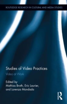 Studies of Video Practices : Video at Work, Hardback Book