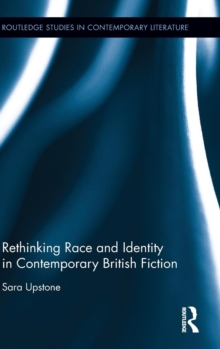 Rethinking Race and Identity in Contemporary British Fiction, Hardback Book