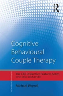 Cognitive Behavioural Couple Therapy : Distinctive Features, Paperback / softback Book