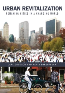 Urban Revitalization : Remaking cities in a changing world, Paperback / softback Book