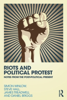 Riots and Political Protest, Paperback / softback Book