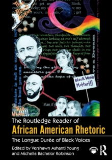 The Routledge Reader of African American Rhetoric : The Longue Duree of Black Voices, Paperback / softback Book