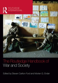 The Routledge Handbook of War and Society : Iraq and Afghanistan, Paperback / softback Book