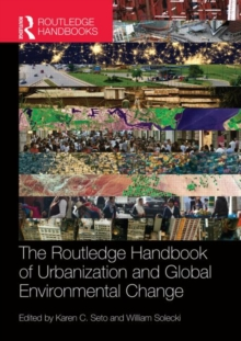 The Routledge Handbook of Urbanization and Global Environmental Change, Hardback Book