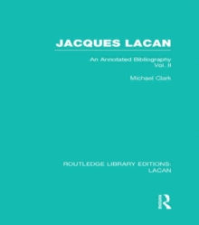Jacques Lacan (Volume II) : An Annotated Bibliography, Hardback Book