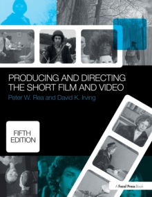 Producing and Directing the Short Film and Video, Paperback Book