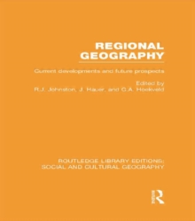 Regional Geography : Current Developments and Future Prospects, Hardback Book