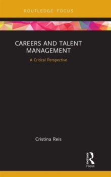 Careers and Talent Management : A Critical Perspective, Hardback Book