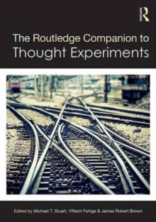 The Routledge Companion to Thought Experiments, Hardback Book