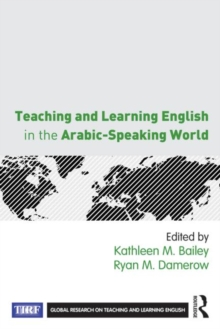Teaching and Learning English in the Arabic-Speaking World, Paperback / softback Book