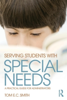 Serving Students with Special Needs : A Practical Guide for Administrators, Paperback / softback Book