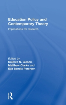 Education Policy and Contemporary Theory : Implications for Research, Hardback Book