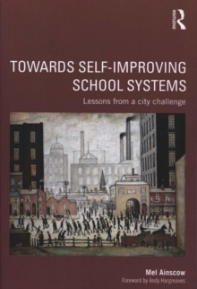 Towards Self-improving School Systems : Lessons from a city challenge, Paperback / softback Book