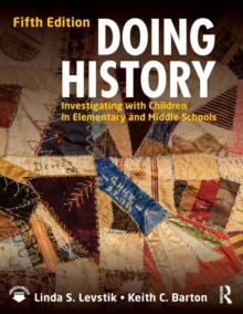 Doing History : Investigating with Children in Elementary and Middle Schools, Paperback Book