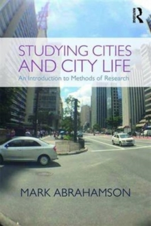 Studying Cities and City Life : An Introduction to Methods of Research, Paperback / softback Book
