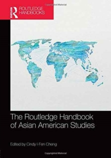 The Routledge Handbook of Asian American Studies, Hardback Book