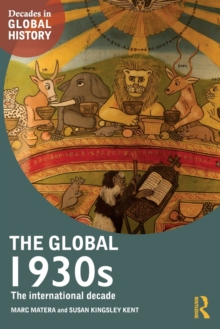 The Global 1930s : The international decade, Paperback Book
