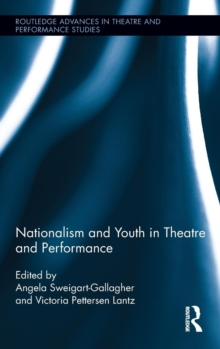 Nationalism and Youth in Theatre and Performance, Hardback Book