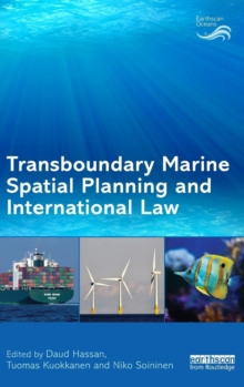 Transboundary Marine Spatial Planning and International Law, Hardback Book
