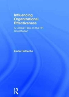 Influencing Organizational Effectiveness : A Critical Take on the HR Contribution, Hardback Book